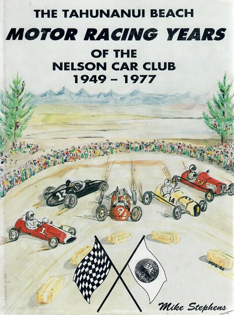 Name:  Motoring Books #205 B Mike Stephens The Tahunanui Beach Motor Racing Years Graham Woods archives.jpg